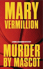 Murder by Mascot by Mary Vermillion
